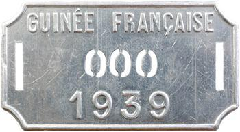 Guinée française, plaque de taxe n° 000, 1939