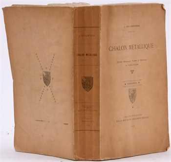 Roy-Chevrier (J.), Chalon métallique, description, étude et reproduction de jetons, médailles, plombs et méréaux de Saône-et-Loire, Chalon-sur-Saône 1919