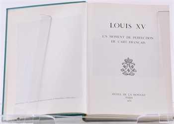 Lafaurie (J.), Louis XV, Un moment de perfection de l'art français, Hôtel de la Monnaie, Paris 1974