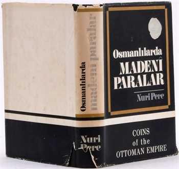 Pere (N.), Osmanlilarda Madenî Paralar / Coins of the Ottoman Empire, Istanbul 1968